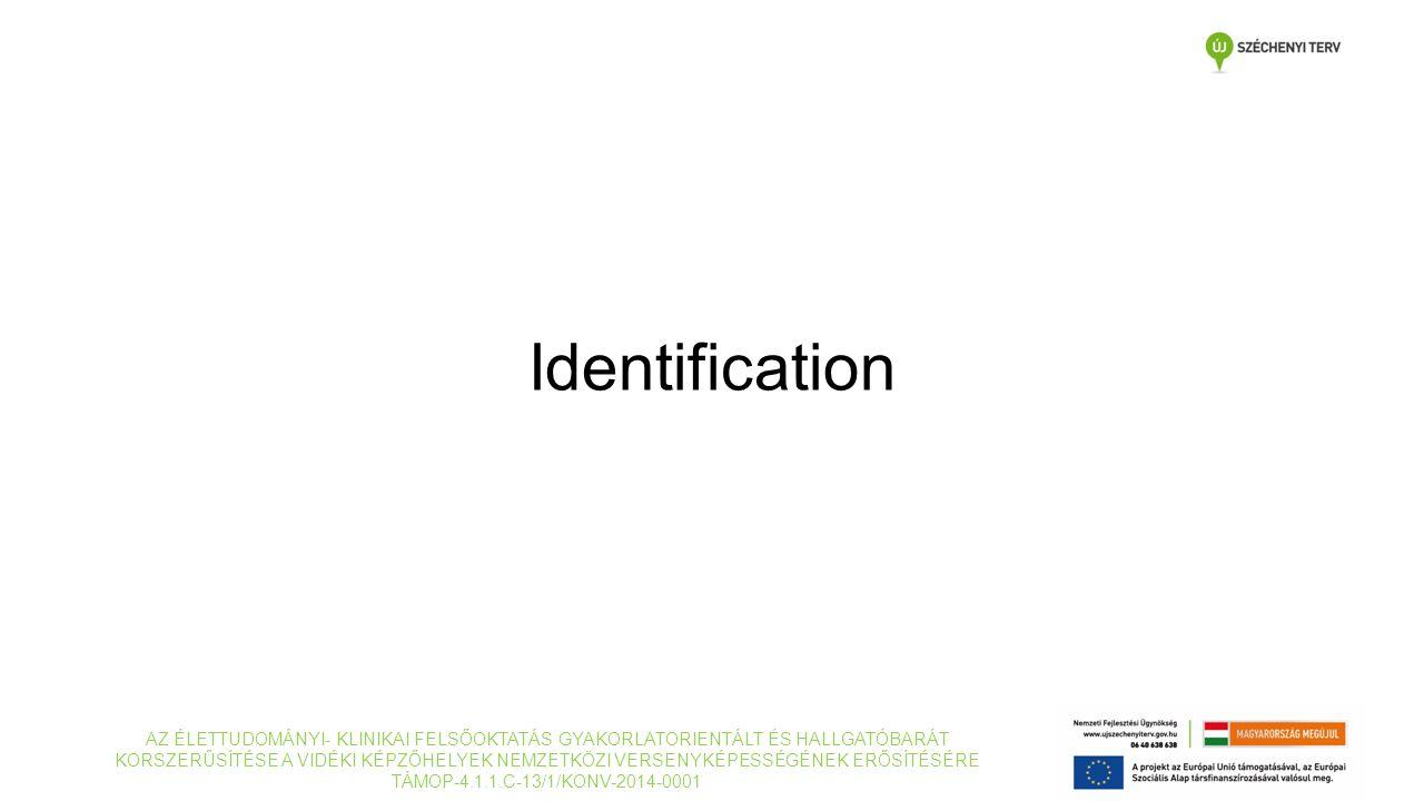 Aims of identification: Diagnostic Epidemiologic Therapeutic Levels of identification: Presumptive Definitive AZ ÉLETTUDOMÁNYI- KLINIKAI FELSŐOKTATÁS GYAKORLATORIENTÁLT ÉS HALLGATÓBARÁT KORSZERŰSÍTÉSE A VIDÉKI KÉPZŐHELYEK NEMZETKÖZI VERSENYKÉPESSÉGÉNEK ERŐSÍTÉSÉRE TÁMOP-4.1.1.C-13/1/KONV-2014-0001 Identification (ID) Tests which help identification: Yeasts Macro- and micromorphology Biochemistry (assimilation, fermentation) Antigen detection Molecular examinations: Hybridisation, amplification MALDI-TOF Moulds Macro- and micromorphology Molecular examinations: Hybridisation, amplification MALDI-TOF