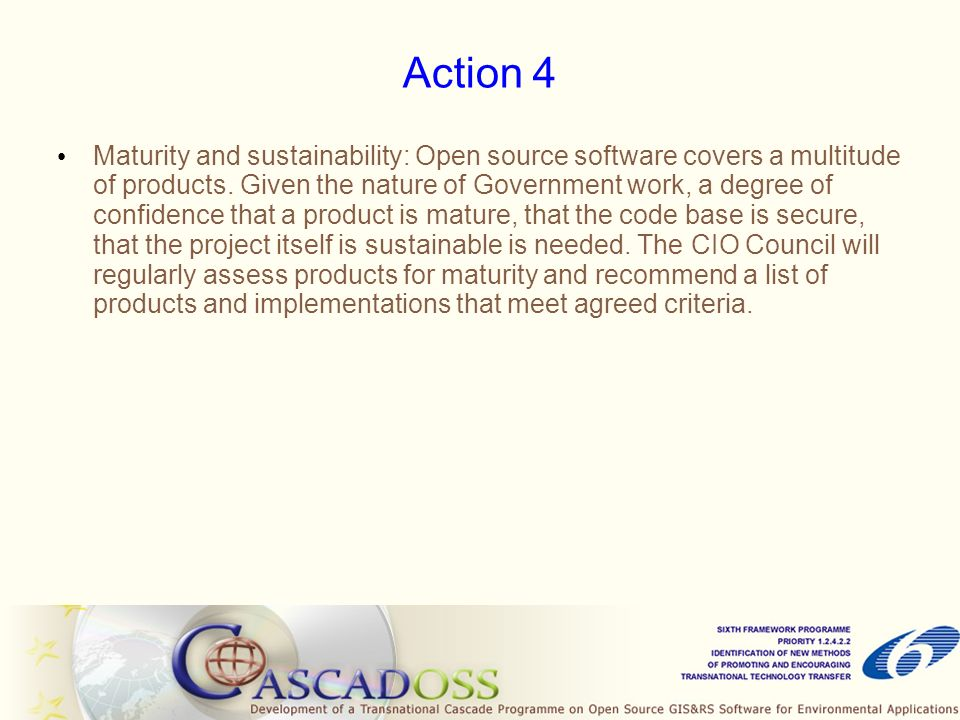 Action 4 Maturity and sustainability: Open source software covers a multitude of products.