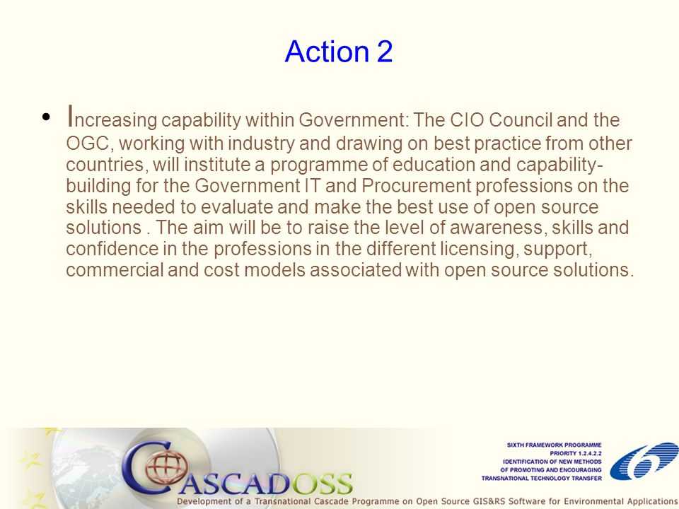 Action 3 Re-use as a practical principle: Learning from others is a key aspect of the CIO Council's operating principles.
