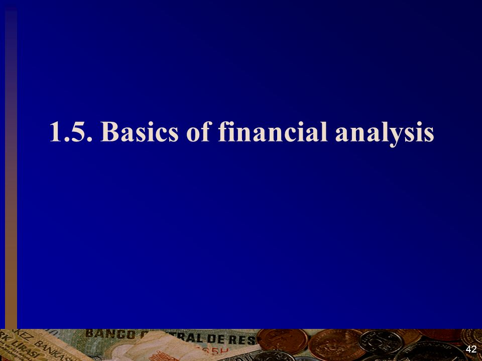 42 1.5. Basics of financial analysis