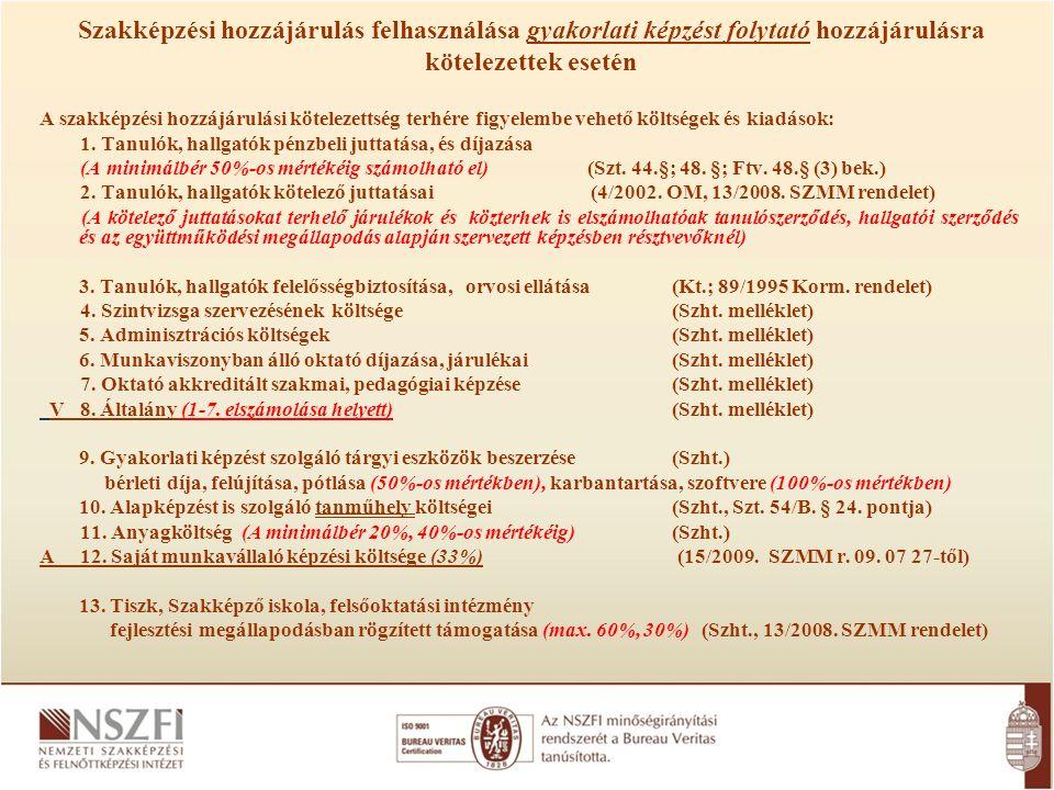 Szakképzési hozzájárulás felhasználása gyakorlati képzést folytató hozzájárulásra kötelezettek esetén A szakképzési hozzájárulási kötelezettség terhér