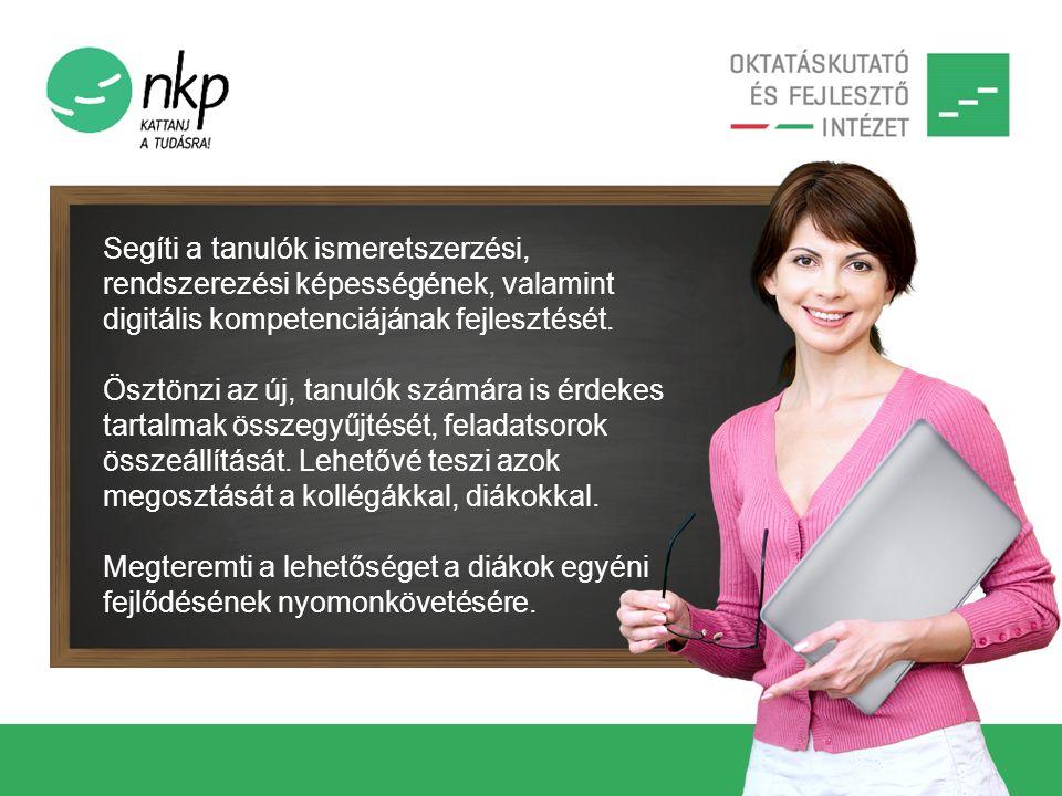 Segíti a tanulók ismeretszerzési, rendszerezési képességének, valamint digitális kompetenciájának fejlesztését.