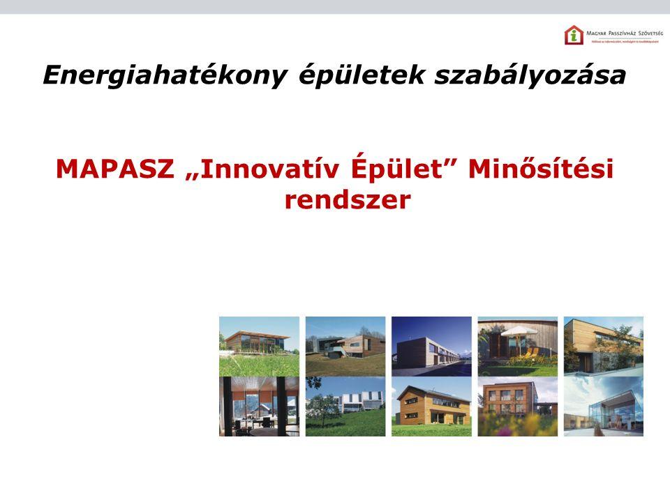 """Energiahatékony épületek szabályozása MAPASZ """"Innovatív Épület Minősítési rendszer"""
