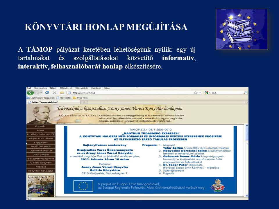 A TÁMOP pályázat keretében lehetőségünk nyílik: egy új tartalmakat és szolgáltatásokat közvetítő informatív, interaktív, felhasználóbarát honlap elkészítésére.