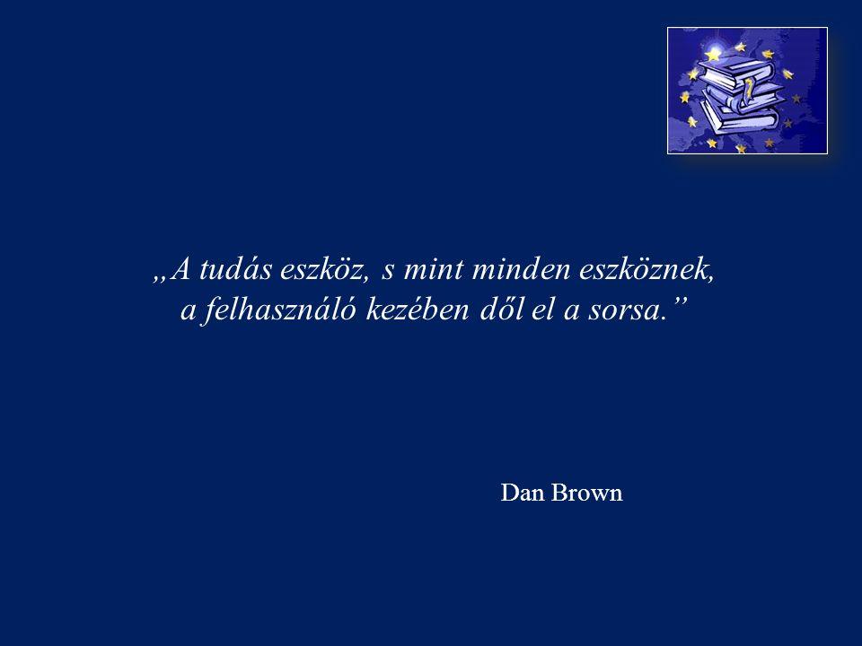 """""""A tudás eszköz, s mint minden eszköznek, a felhasználó kezében dől el a sorsa. Dan Brown"""
