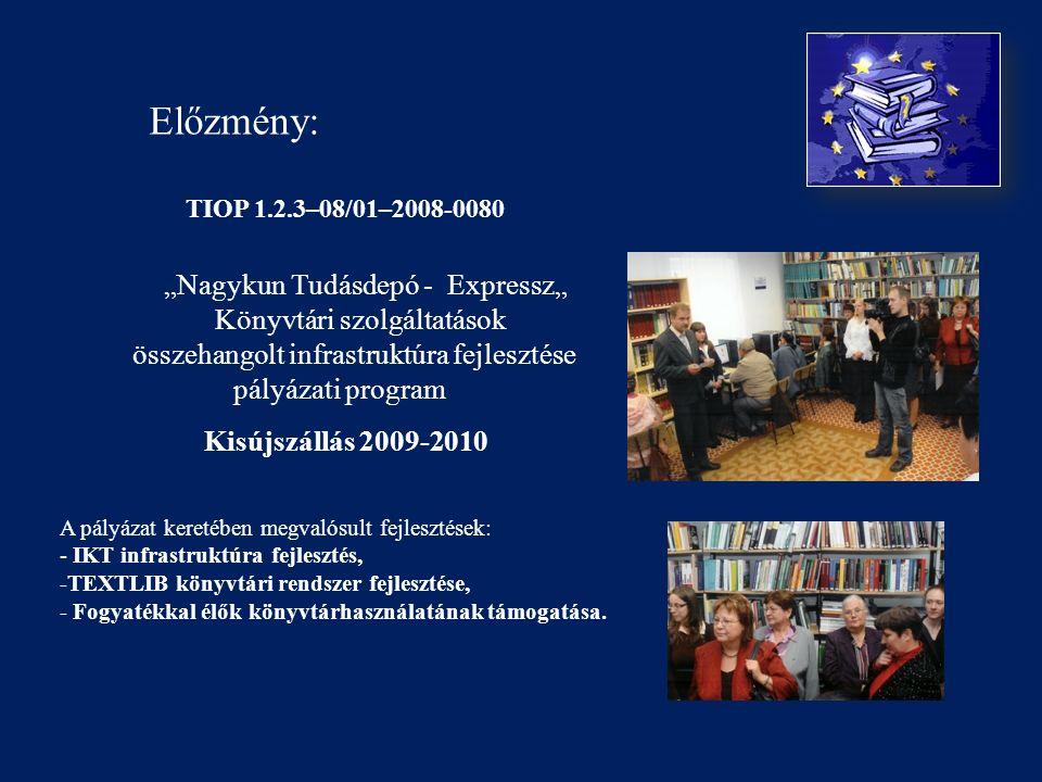 """TIOP 1.2.3–08/01–2008-0080 """"Nagykun Tudásdepó - Expressz"""" Könyvtári szolgáltatások összehangolt infrastruktúra fejlesztése pályázati program Kisújszállás 2009-2010 A pályázat keretében megvalósult fejlesztések: - IKT infrastruktúra fejlesztés, -TEXTLIB könyvtári rendszer fejlesztése, - Fogyatékkal élők könyvtárhasználatának támogatása."""