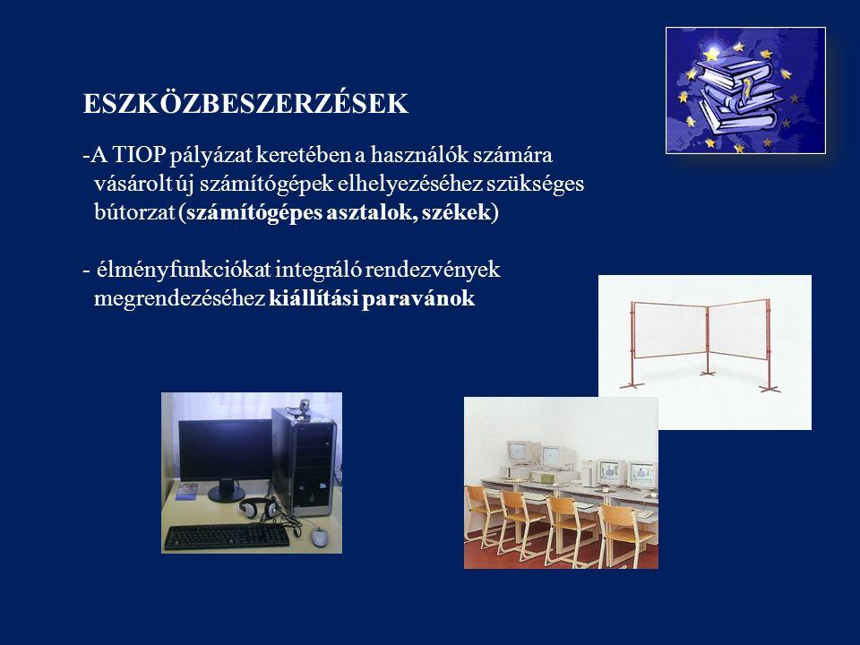 ESZKÖZBESZERZÉSEK -A TIOP pályázat keretében a használók számára vásárolt új számítógépek elhelyezéséhez szükséges bútorzat (számítógépes asztalok, székek) - élményfunkciókat integráló rendezvények megrendezéséhez kiállítási paravánok