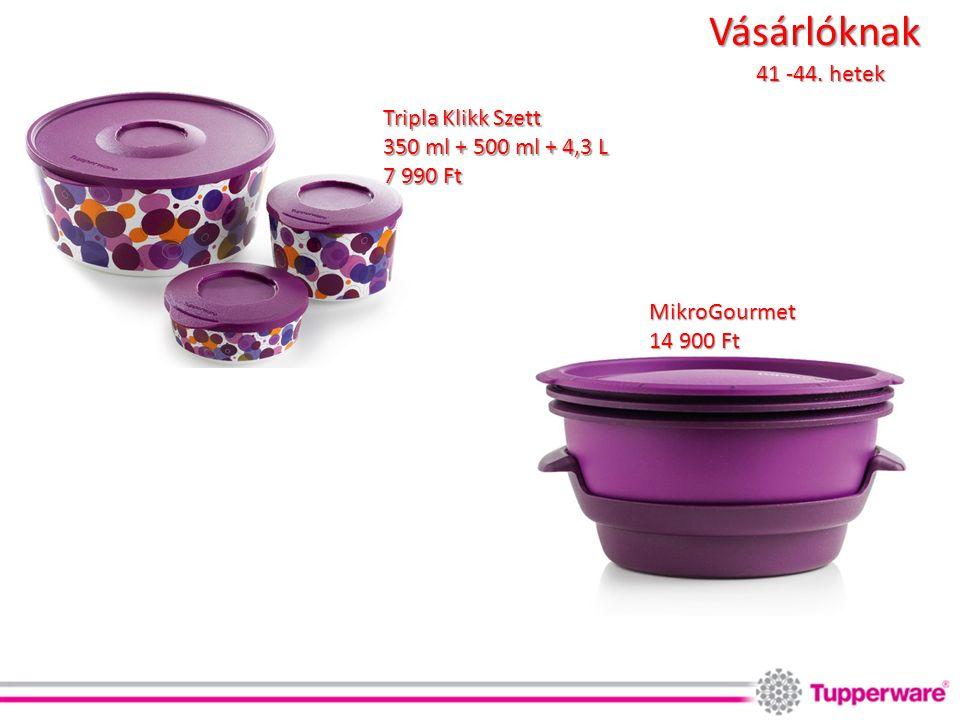 Vásárlóknak Tripla Klikk Szett 350 ml + 500 ml + 4,3 L 7 990 Ft MikroGourmet 14 900 Ft 41 -44. hetek