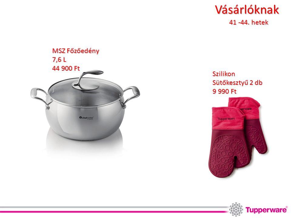 Vásárlóknak 41 -44. hetek Szilikon Sütőkesztyű 2 db 9 990 Ft MSZ Főzőedény 7,6 L 44 900 Ft