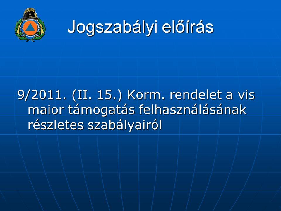 Jogszabályi előírás 9/2011. (II. 15.) Korm.