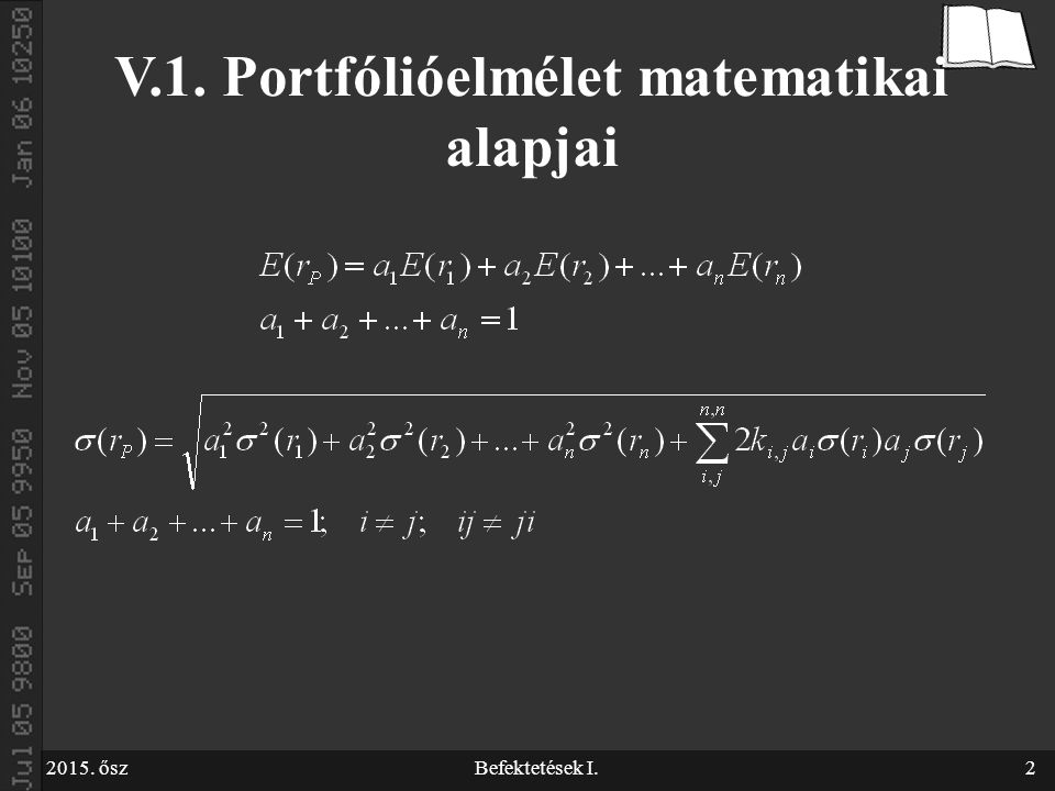 2015. őszBefektetések I.2 V.1. Portfólióelmélet matematikai alapjai
