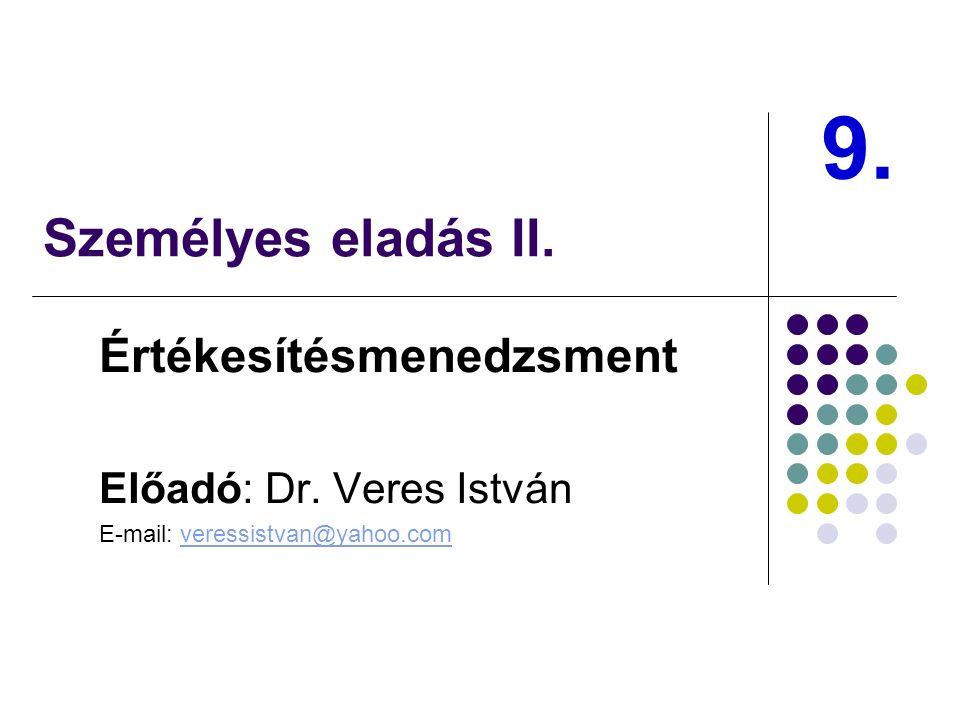 Személyes eladás II. Értékesítésmenedzsment Előadó: Dr.