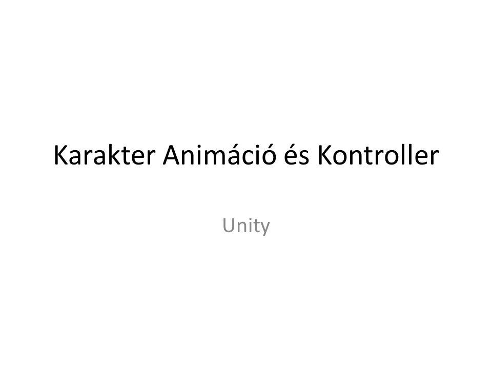 Karakter Animáció és Kontroller Unity