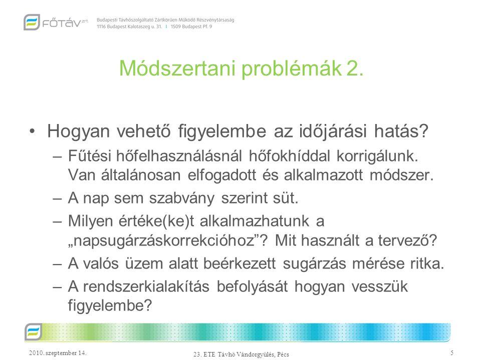 2010. szeptember 14.5 23. ETE Távhő Vándorgyűlés, Pécs Módszertani problémák 2. Hogyan vehető figyelembe az időjárási hatás? –Fűtési hőfelhasználásnál