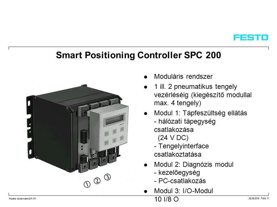 26.09.2016 Folie 11 Roland Ackermann/DP-TP Smart Positioning Controller SPC 200 Moduláris rendszer 1 ill.
