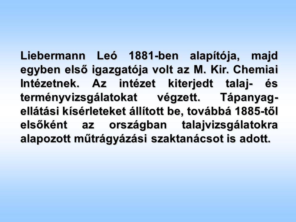 Liebermann Leó 1881-ben alapítója, majd egyben első igazgatója volt az M.