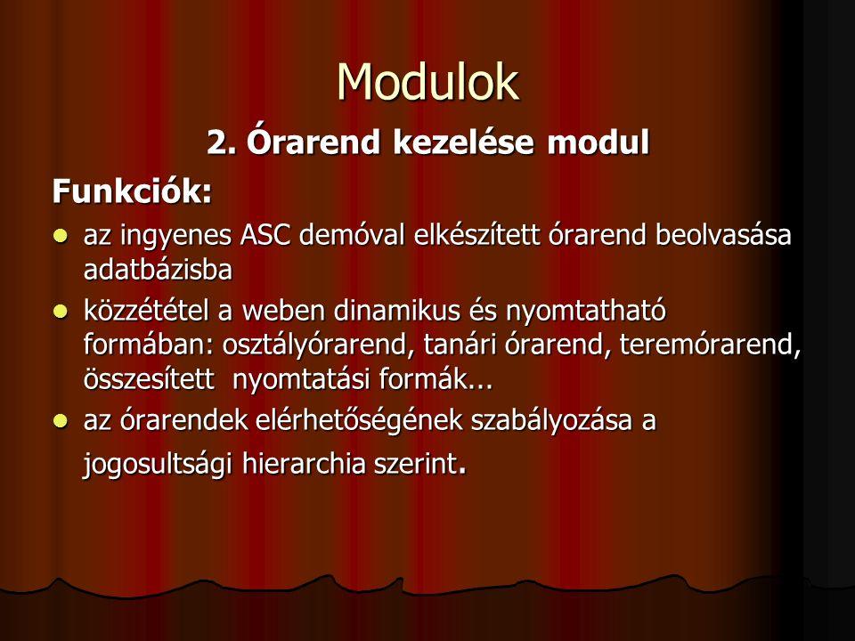 Modulok 3.Oktatásszervezés modul Funkciók: munkanapok megadása, munkanap-áthelyezések,...