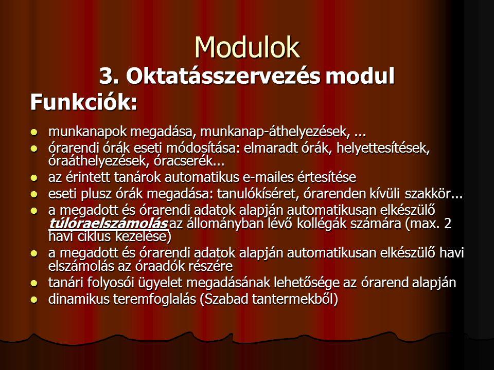 Modulok 4.Minőségellenőrzési modul Funkciók: szervezeti felépítés, folyamattervek,...