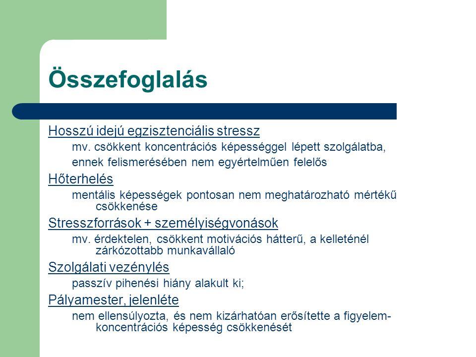 Összefoglalás Hosszú idejú egzisztenciális stressz mv.