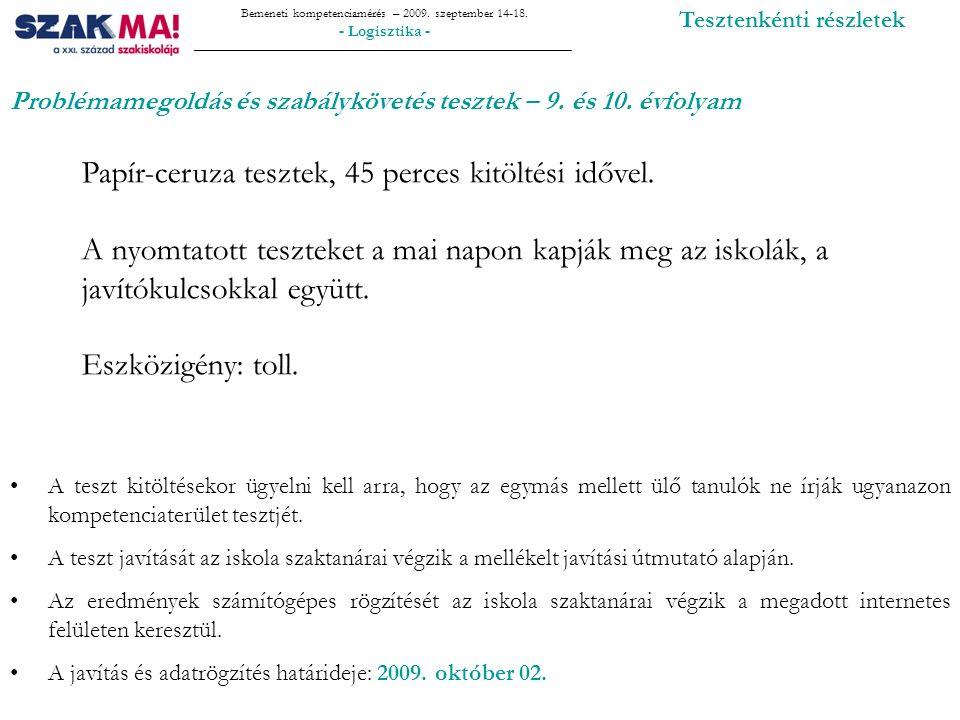 Bemeneti kompetenciamérés – 2009.szeptember 14-18.