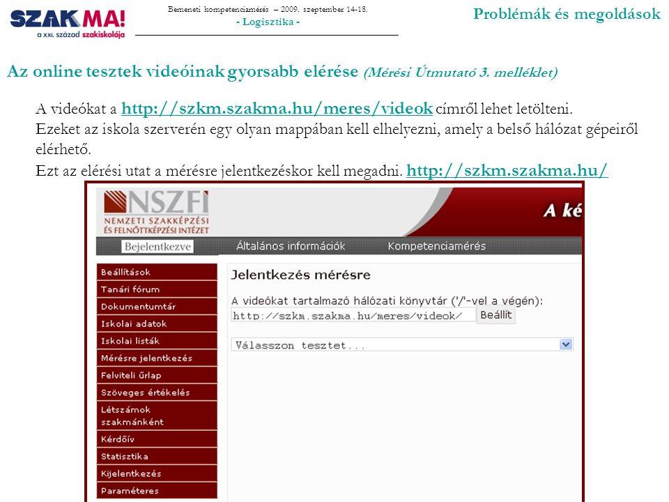 Bemeneti kompetenciamérés – 2009. szeptember 14-18.