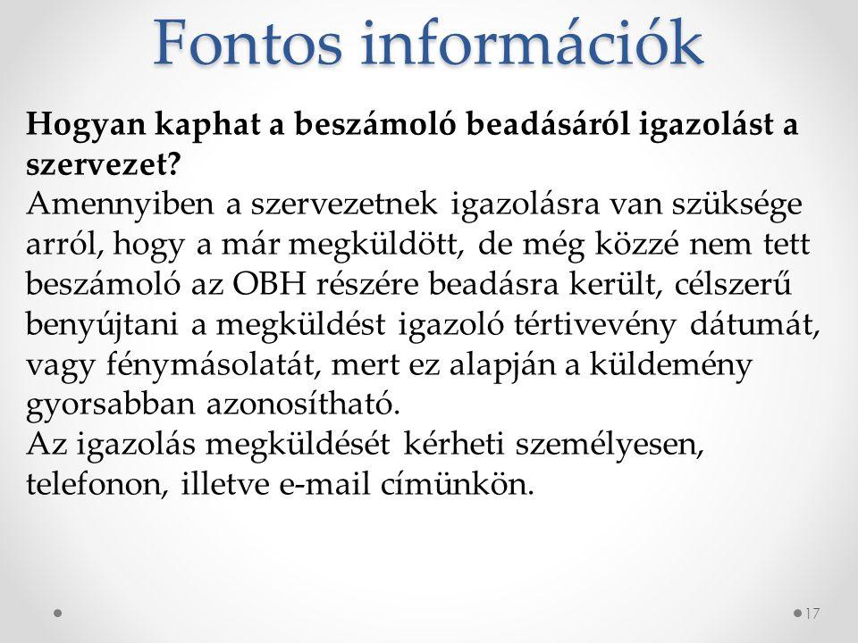 Fontos információk 17 Hogyan kaphat a beszámoló beadásáról igazolást a szervezet.