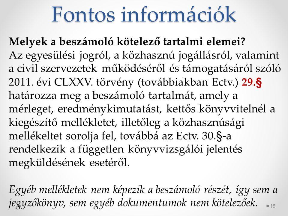 Fontos információk 18 Melyek a beszámoló kötelező tartalmi elemei.
