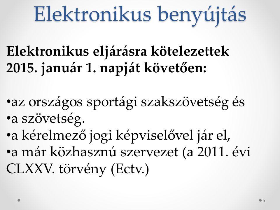 Elektronikus benyújtás 6 Elektronikus eljárásra kötelezettek 2015.