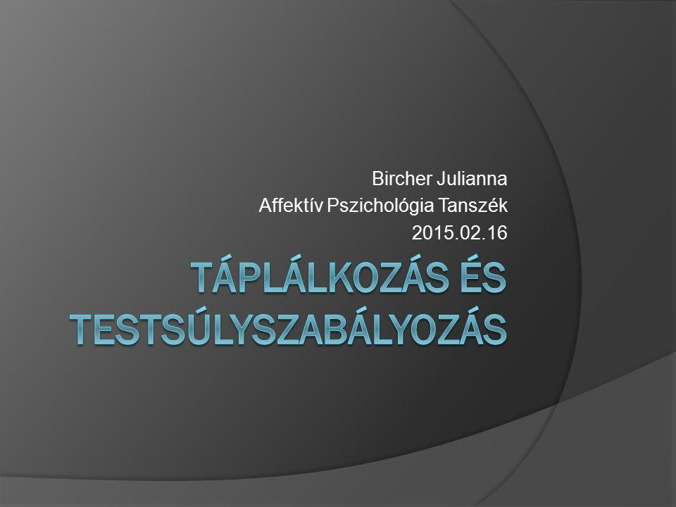 Bircher Julianna Affektív Pszichológia Tanszék 2015.02.16