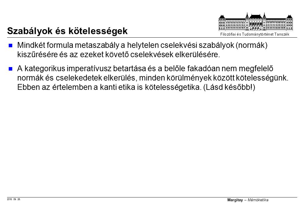 2016. 09. 26. Margitay – Mérnöketika Mindkét formula metaszabály a helytelen cselekvési szabályok (normák) kiszűrésére és az ezeket követő cselekvések