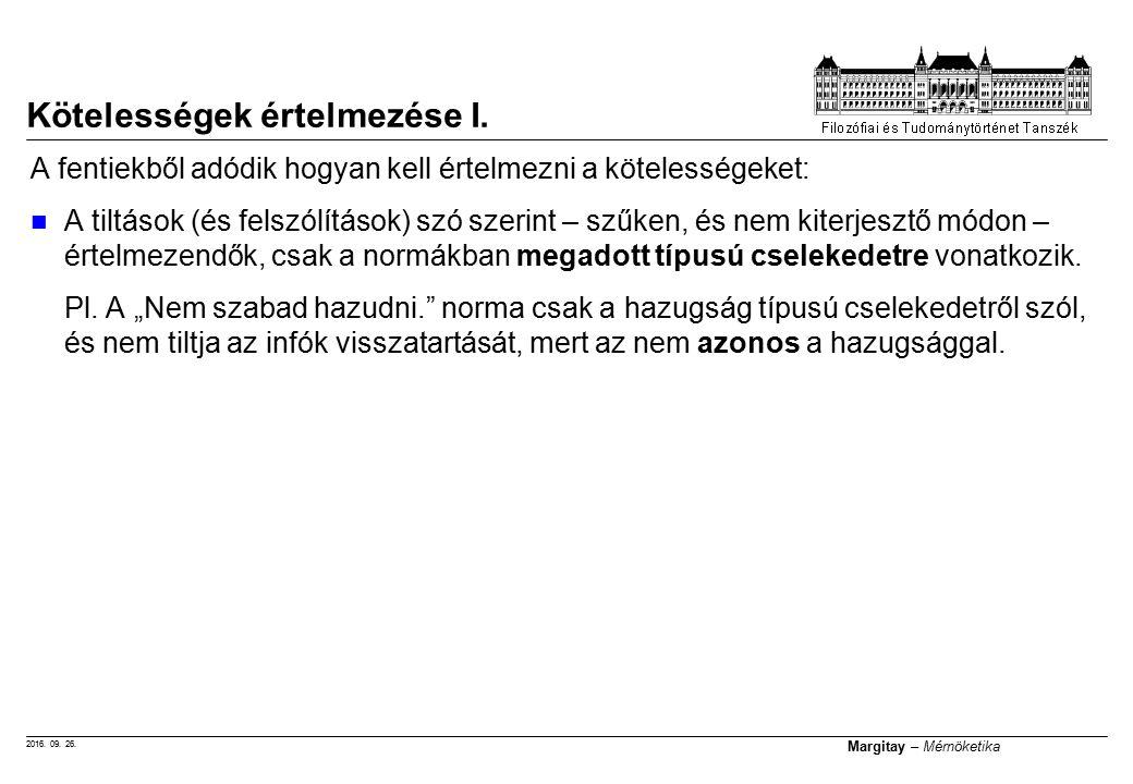 2016. 09. 26. Margitay – Mérnöketika A fentiekből adódik hogyan kell értelmezni a kötelességeket: A tiltások (és felszólítások) szó szerint – szűken,