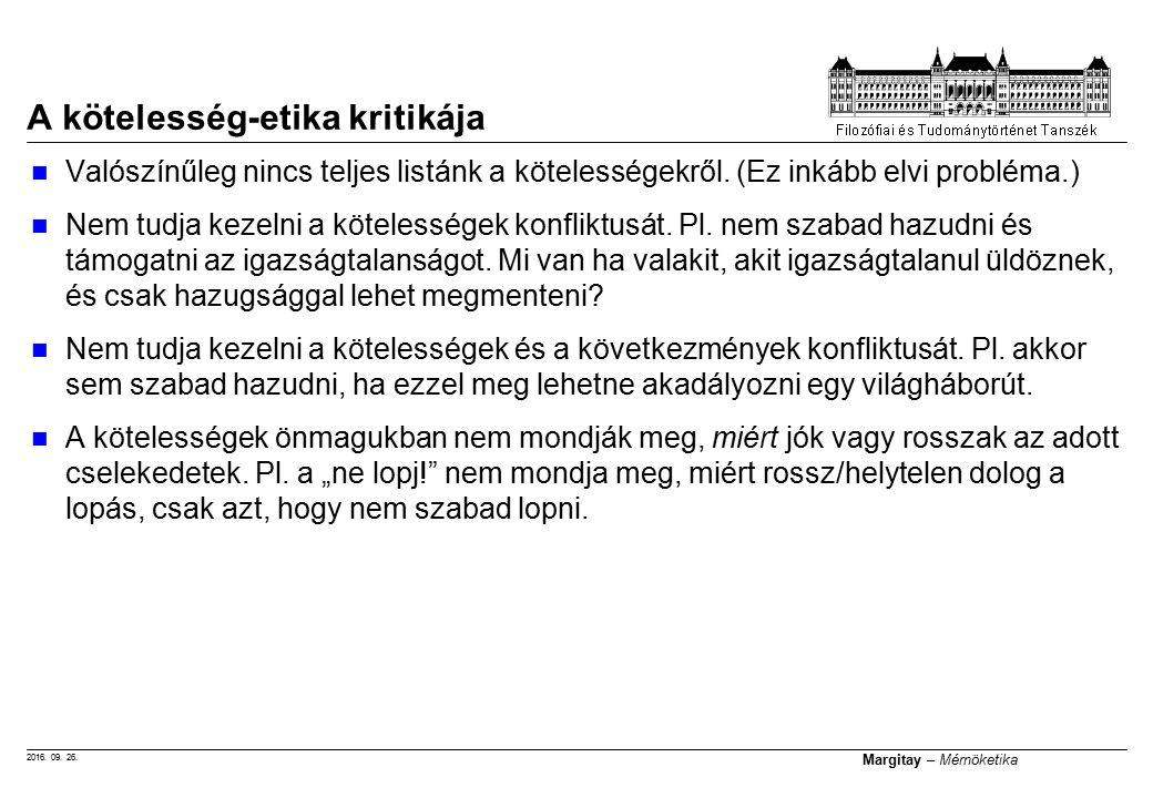 2016. 09. 26. Margitay – Mérnöketika Valószínűleg nincs teljes listánk a kötelességekről. (Ez inkább elvi probléma.) Nem tudja kezelni a kötelességek