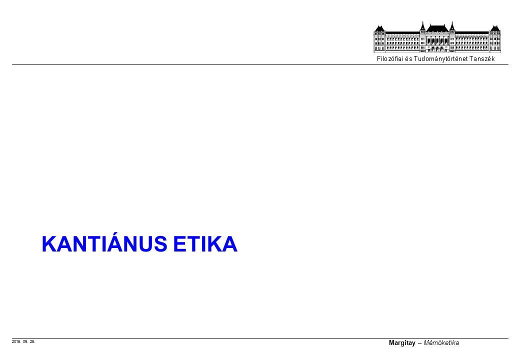 2016. 09. 26. Margitay – Mérnöketika KANTIÁNUS ETIKA
