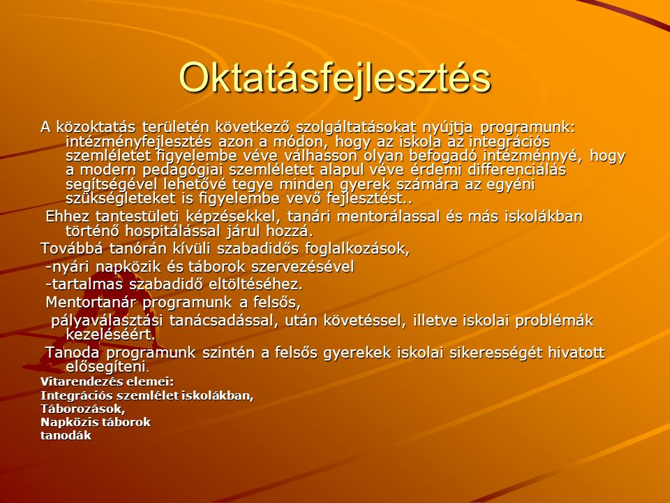 Ifjúságfejlesztés A kistérség kilenc településén (Endrefalva,Nógrádszakál, Nagylóc, Nógrádmegyer,Rimóc,Nógrádsipek, Piliny, Szécsény) kezdődtek meg közösségi terek kialakítására irányuló lépések.