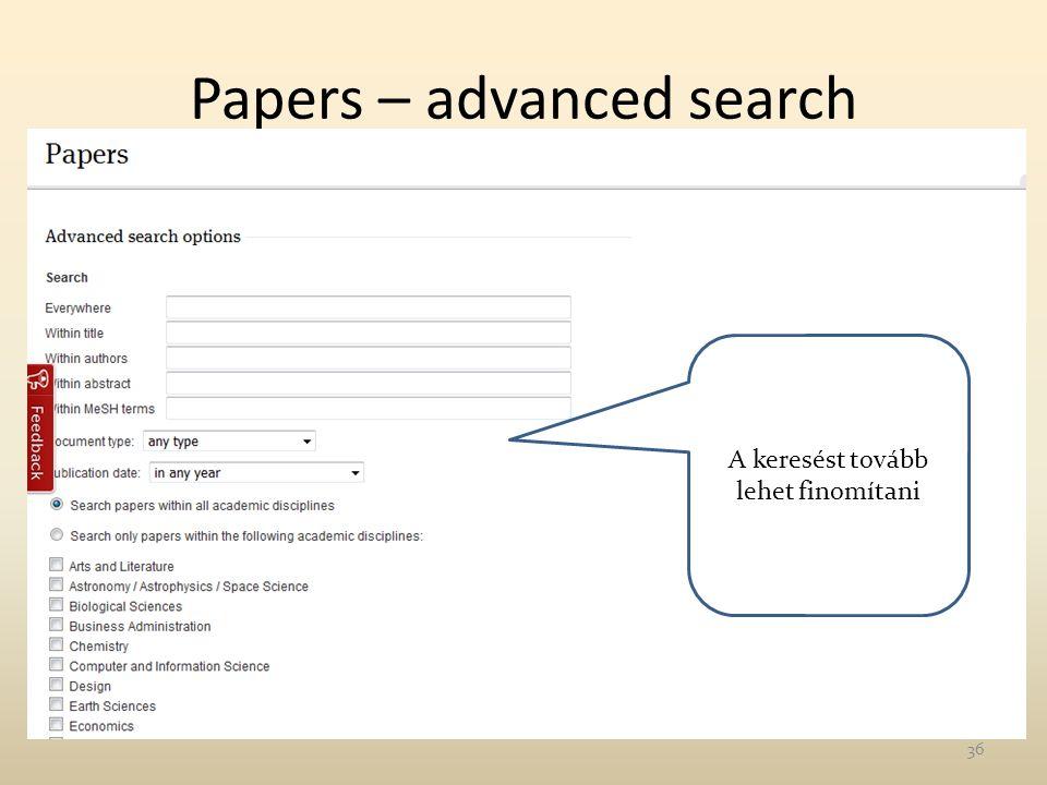 Papers – advanced search A keresést tovább lehet finomítani 36