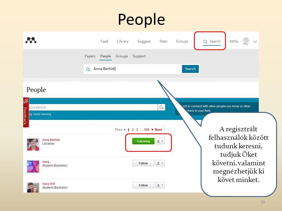 People A regisztrált felhasználók között tudunk keresni, tudjuk Őket követni, valamint megnézhetjük ki követ minket. 39