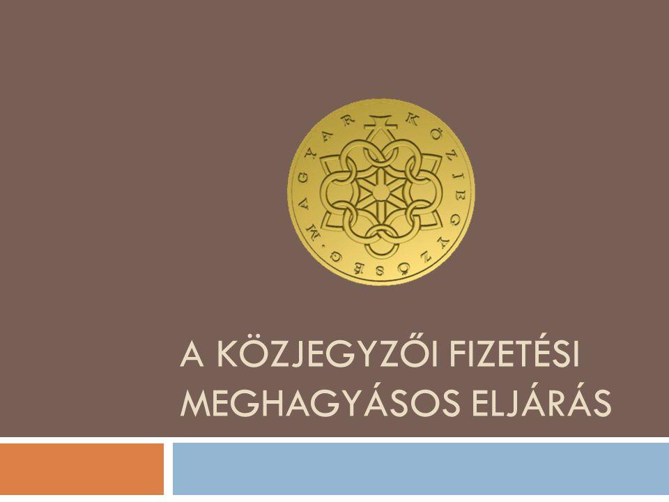 A KÖZJEGYZŐI FIZETÉSI MEGHAGYÁSOS ELJÁRÁS
