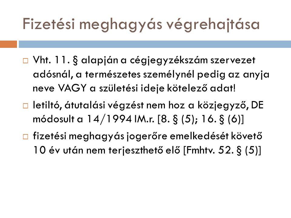 Fizetési meghagyás végrehajtása  Vht. 11.