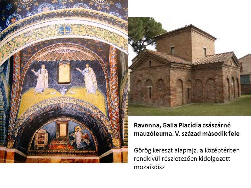 Ravenna, Galla Placidia császárné mauzóleuma. V. század második fele Görög kereszt alaprajz, a középtérben rendkívül részletezően kidolgozott mozaikdí
