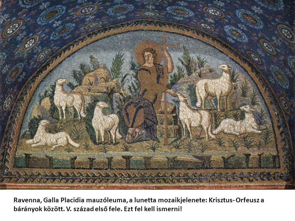 Ravenna, Galla Placidia mauzóleuma, a lunetta mozaikjelenete: Krisztus- Orfeusz a bárányok között. V. század első fele. Ezt fel kell ismerni!