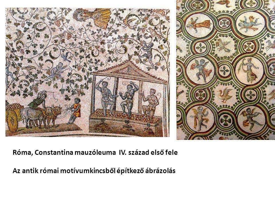 Róma, Constantina mauzóleuma IV. század első fele Az antik római motívumkincsből építkező ábrázolás