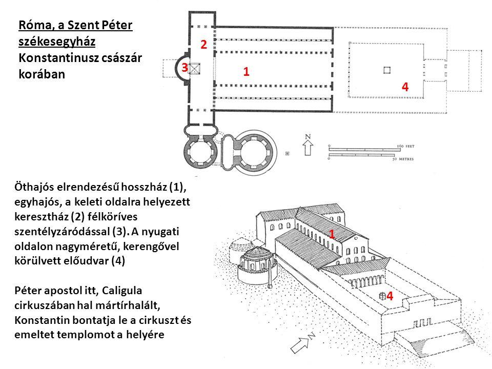 Róma, a Szent Péter székesegyház Konstantinusz császár korában Öthajós elrendezésű hosszház (1), egyhajós, a keleti oldalra helyezett keresztház (2) félköríves szentélyzáródással (3).