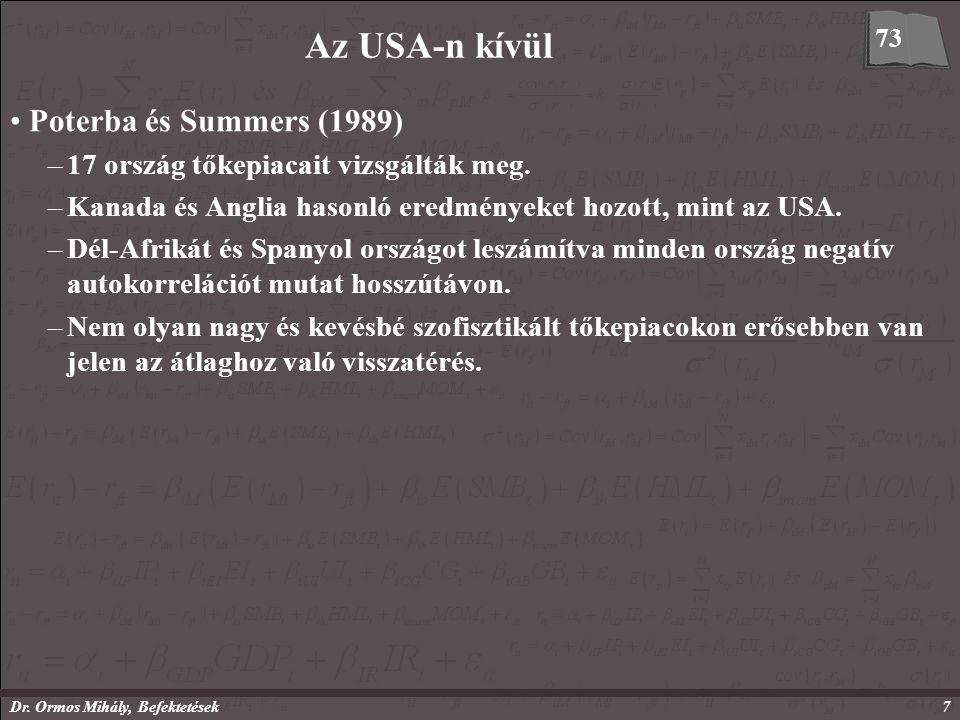 Dr. Ormos Mihály, Befektetések7 Az USA-n kívül Poterba és Summers (1989) –17 ország tőkepiacait vizsgálták meg. –Kanada és Anglia hasonló eredményeket