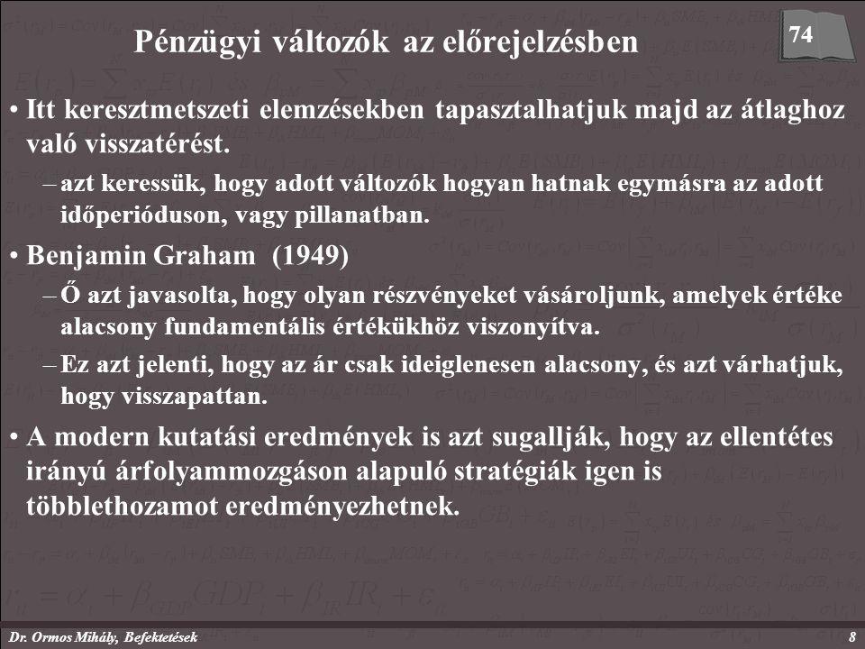 Dr. Ormos Mihály, Befektetések8 Pénzügyi változók az előrejelzésben Itt keresztmetszeti elemzésekben tapasztalhatjuk majd az átlaghoz való visszatérés