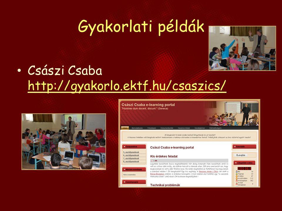 Gyakorlati példák Császi Csaba http://gyakorlo.ektf.hu/csaszics/ http://gyakorlo.ektf.hu/csaszics/