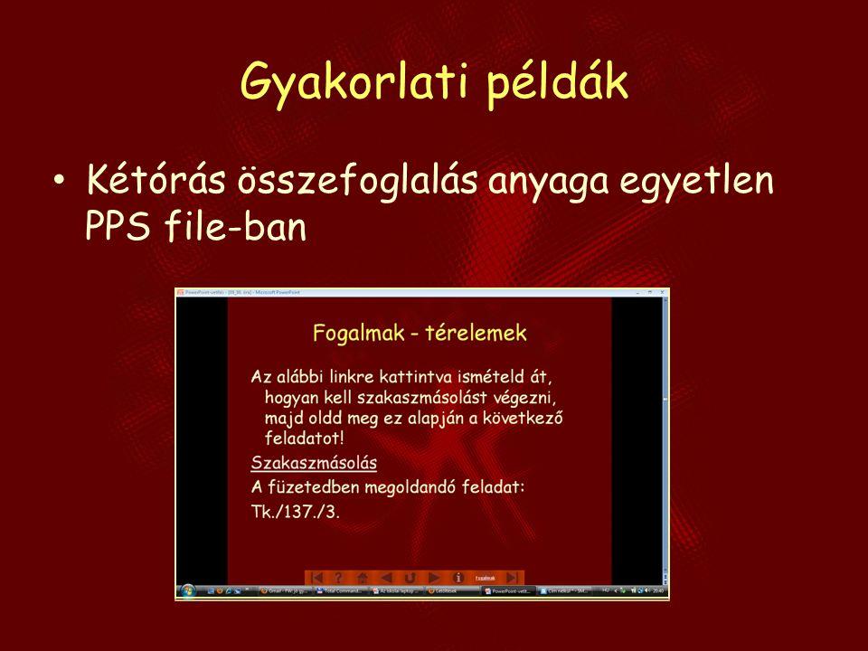 Gyakorlati példák Kétórás összefoglalás anyaga egyetlen PPS file-ban