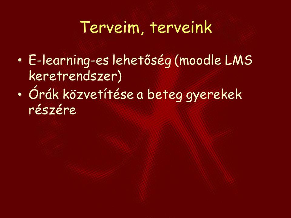 Terveim, terveink E-learning-es lehetőség (moodle LMS keretrendszer) Órák közvetítése a beteg gyerekek részére