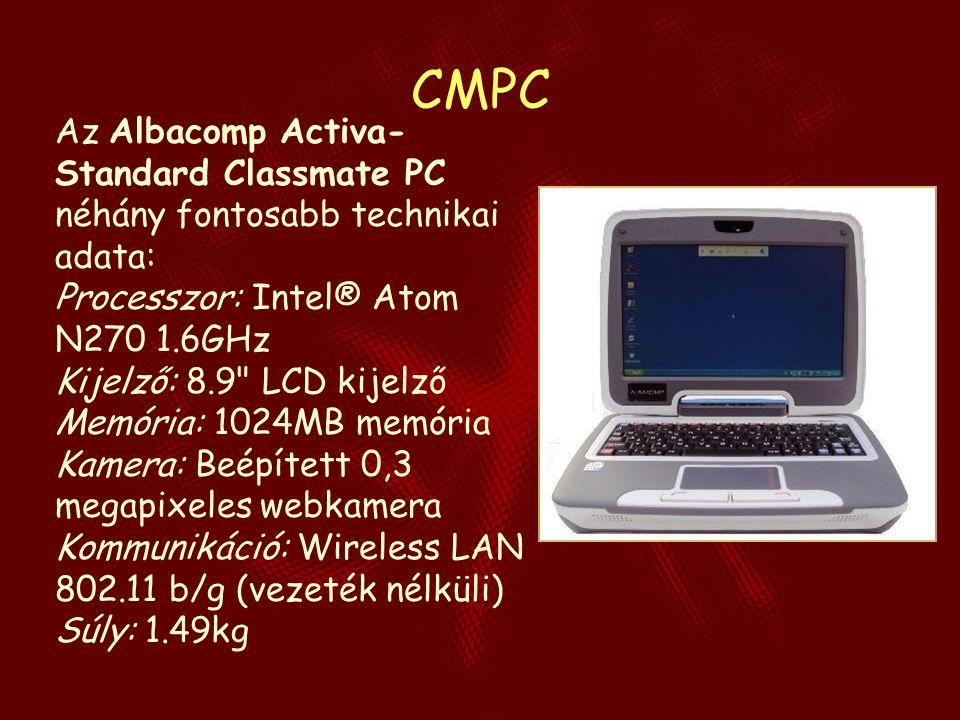 CMPC Az Albacomp Activa- Standard Classmate PC néhány fontosabb technikai adata: Processzor: Intel® Atom N270 1.6GHz Kijelző: 8.9