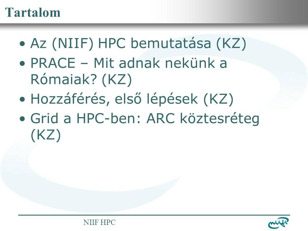 Nemzeti Információs Infrastruktúra Fejlesztési Intézet NIIF HPC Tartalom Az (NIIF) HPC bemutatása (KZ) PRACE – Mit adnak nekünk a Rómaiak.