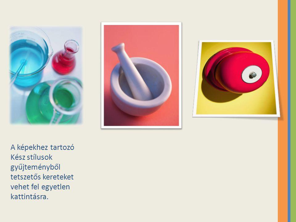 A képekhez tartozó Kész stílusok gyűjteményből tetszetős kereteket vehet fel egyetlen kattintásra.